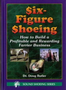 Six Figure Shoeing, Doug Butler Enterprises